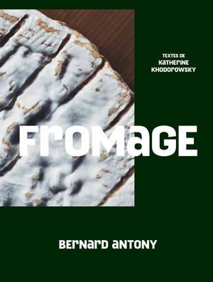 fromage-katherine-khodorowsky-bernard-antony